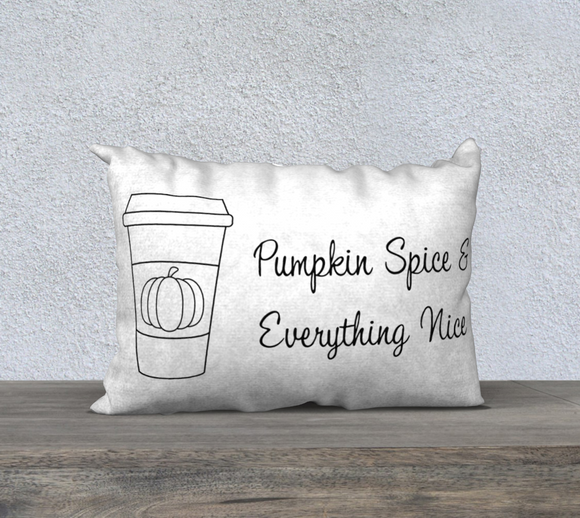 Pumpkin Spice & Everything Nice Pillow Case - 20