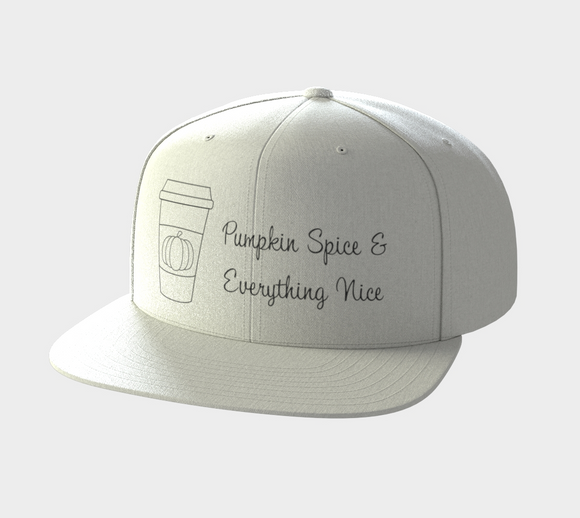 Pumpkin Spice & Everything Nice Snapback Hat
