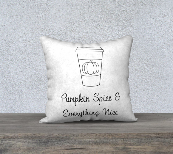 Pumpkin Spice & Everything Nice Pillow Case - 18