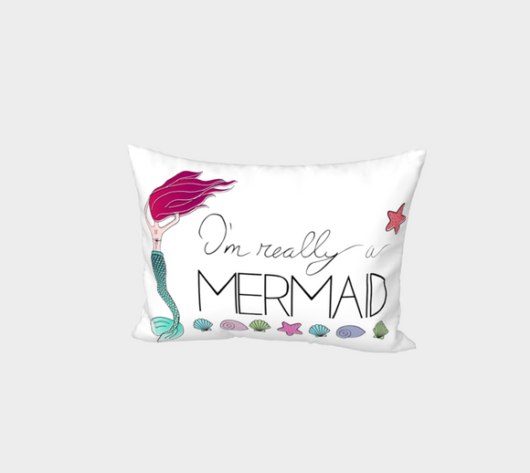 I'm Really a Mermaid Bed Pillow Sham