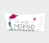 I'm Really a Mermaid Bed Pillow Sleeve
