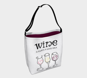 Wine is Always a Good Idea Tote Bag