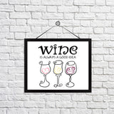 Wine is Always a Good Idea Print