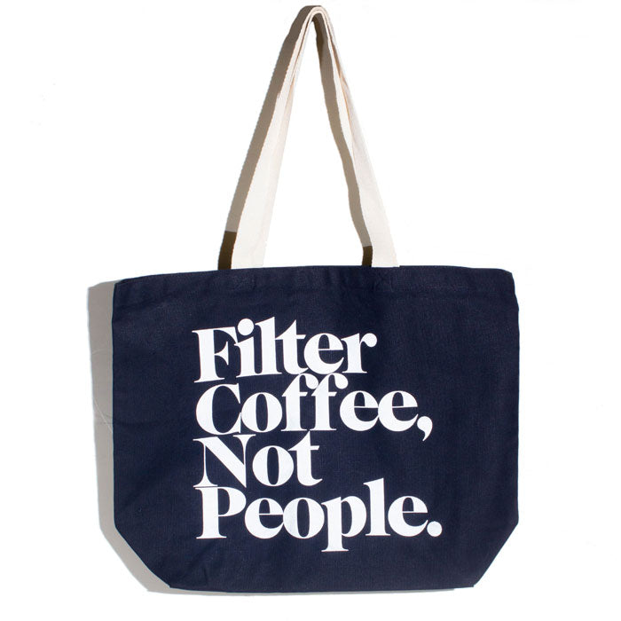 DOB Filter Coffee Not People Tote Bag