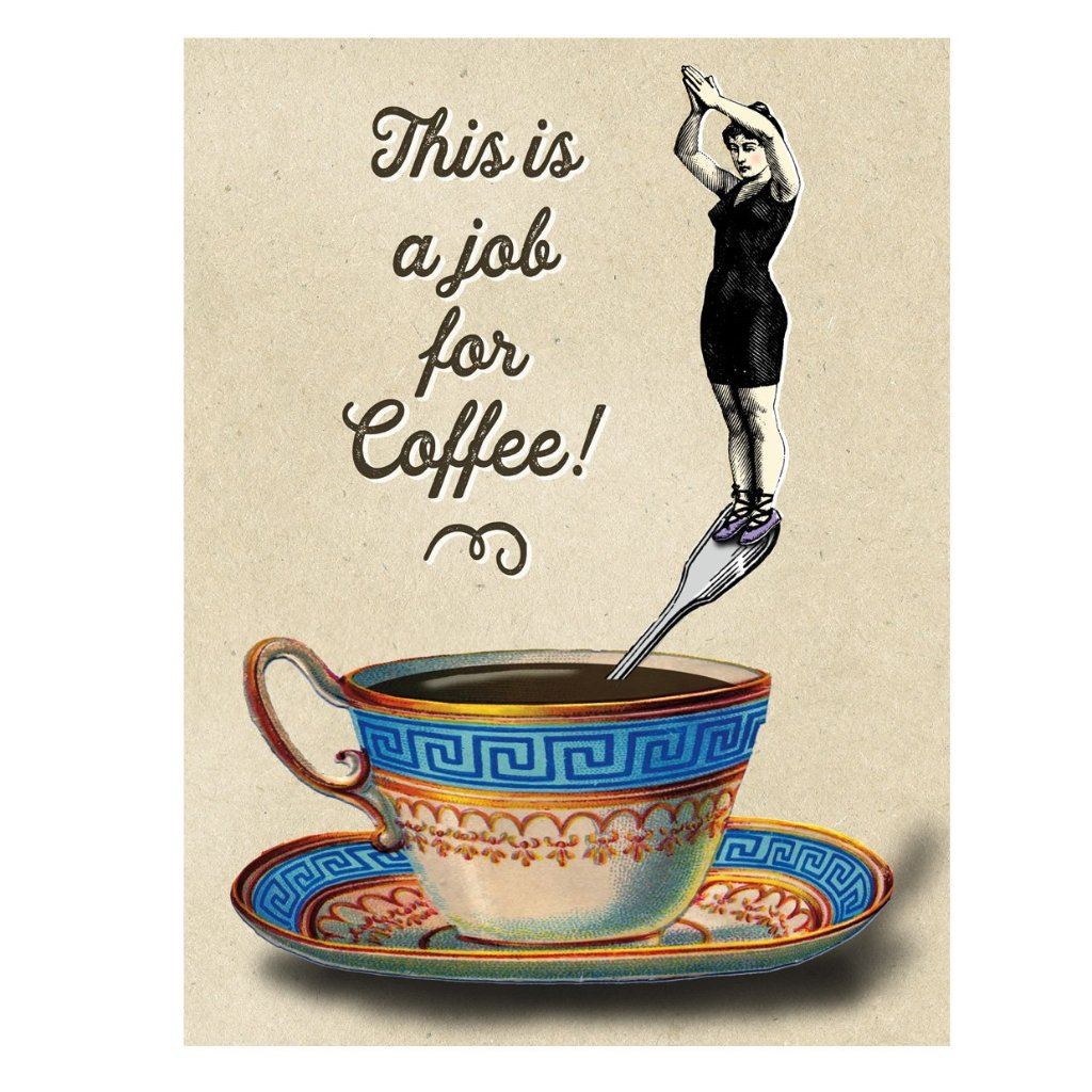 This is a Job for Coffee Greeting Card