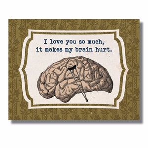 Love Makes my Brain Hurt Card