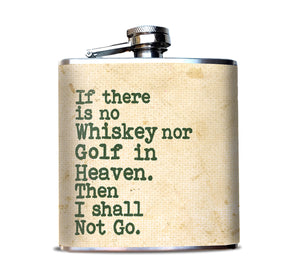 No Golf nor Whiskey in Heaven Hip Flask