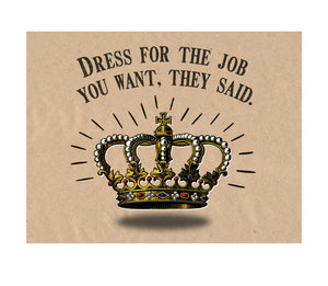Dress for the Job You Want, Glitter Crown for Royalty Card