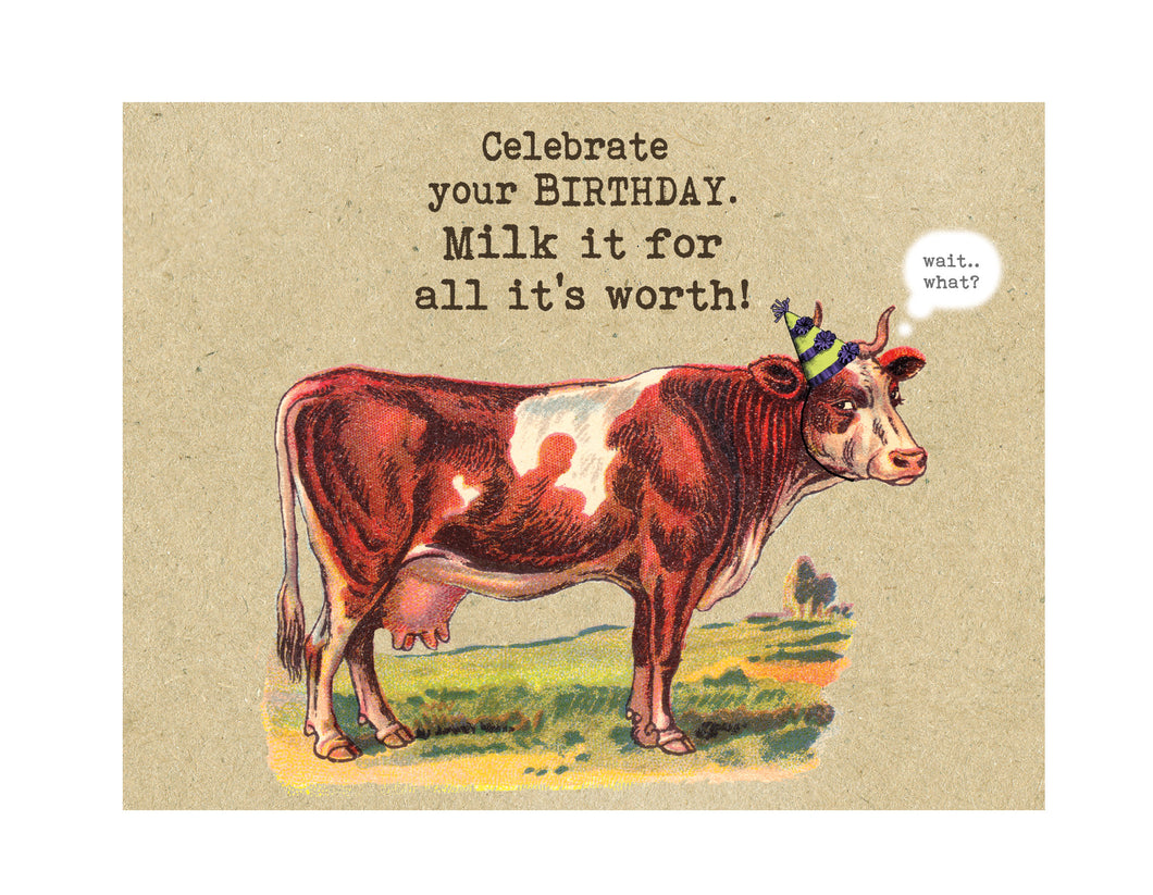 Milk Your Birthday Card (sorry, cow)