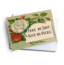 Take No Sh*t. Give No F*cks Greeting Card