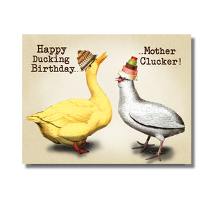 Happy Ducking Birthday, Mother Clucker