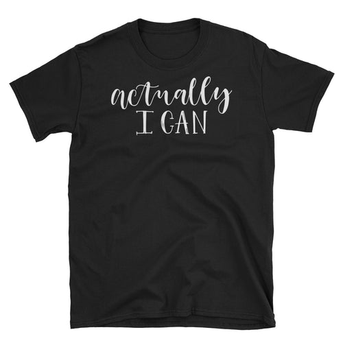 Actually I Can T Shirt Black Girl Self Confidence Short-Sleeve Cotton Tee Shirt - FlorenceLand
