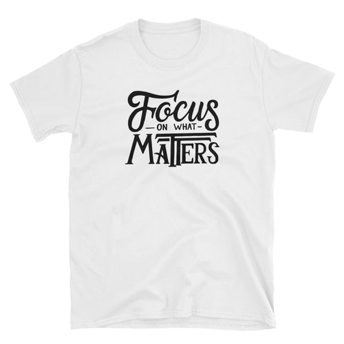 Focus on What Matters T Shirt White Motivational Quote T Shirt for Women - FlorenceLand