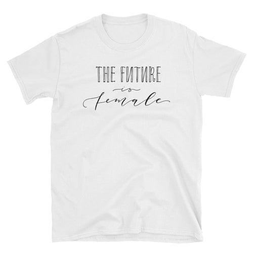 The Future is Female T Shirt Women Empowerment Short-Sleeve Cotton T-Shirt - FlorenceLand
