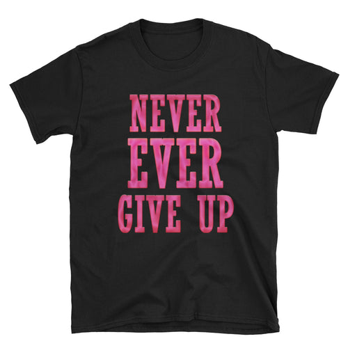 Never Ever Give Up T Shirt Black Encouraging Words T Shirt for Women - FlorenceLand