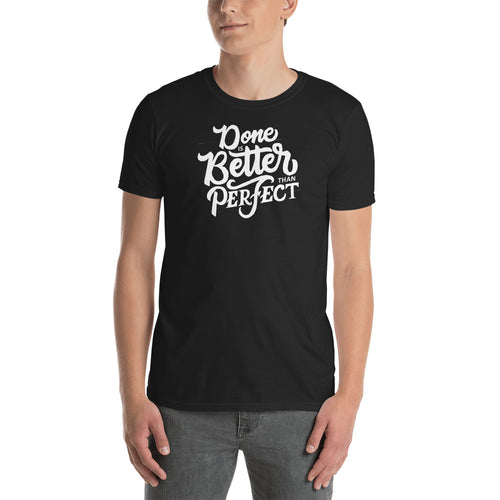Done Is Better Than Perfect T Shirt Black Encouragement Sayings T Shirts for Men - FlorenceLand
