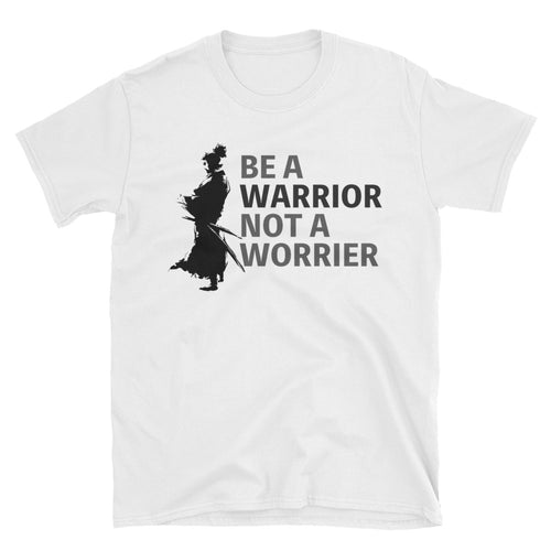 Be a Warrior T Shirt Samurai T Shirt White Warrior T Shirt for Men