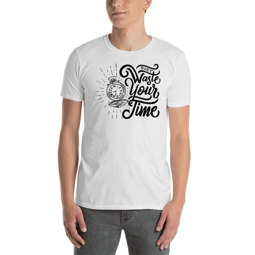 Dont Waste Your Time T Shirt White Value Your Time Saying T Shirt for Men - FlorenceLand