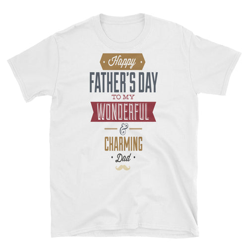 Unisex Happy Fathers Day T-Shirt White Wonderful Dad Charming Dad tee - FlorenceLand