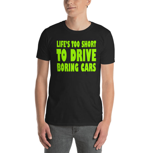 Life's Too Short To Drive Boring Cars T Shirt Black Lifestyle T Shirt for Men - FlorenceLand