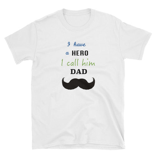 I Have a Hero I Call Him Dad T Shirt Hero Dad T Shirt for Men - FlorenceLand