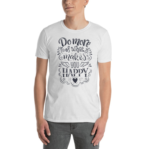 Do More T Shirt Do More of What Makes You Happy White T Shirt For Men - FlorenceLand
