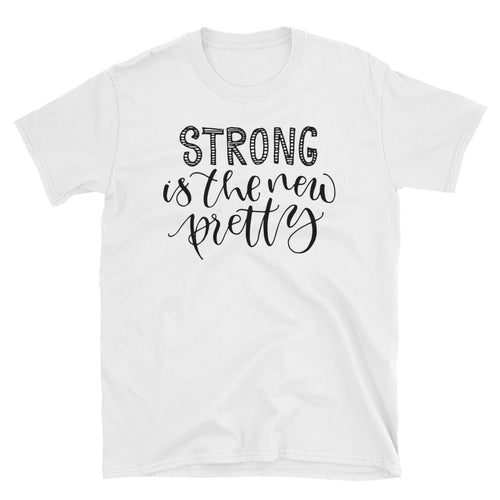 Strong is The New Pretty T-Shirt White Strong Pretty Woman Tee Shirt - FlorenceLand