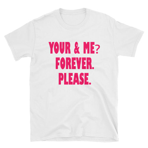 You and Me Forever Please T Shirt White Cute Couple  Shirt for Women