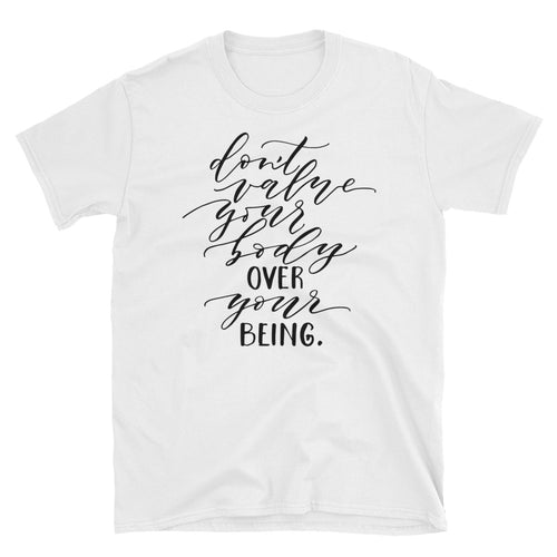 Dont Value Your Body Over Your Being White Short-Sleeve Cotton Tee Shirt for Women - FlorenceLand