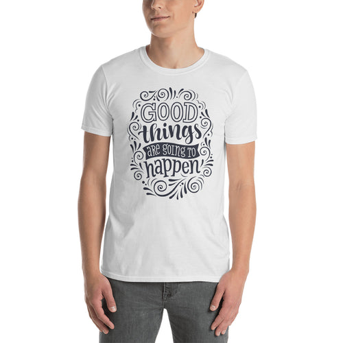 Good Things are Going To Happen White Cotton T Shirt for Men - FlorenceLand