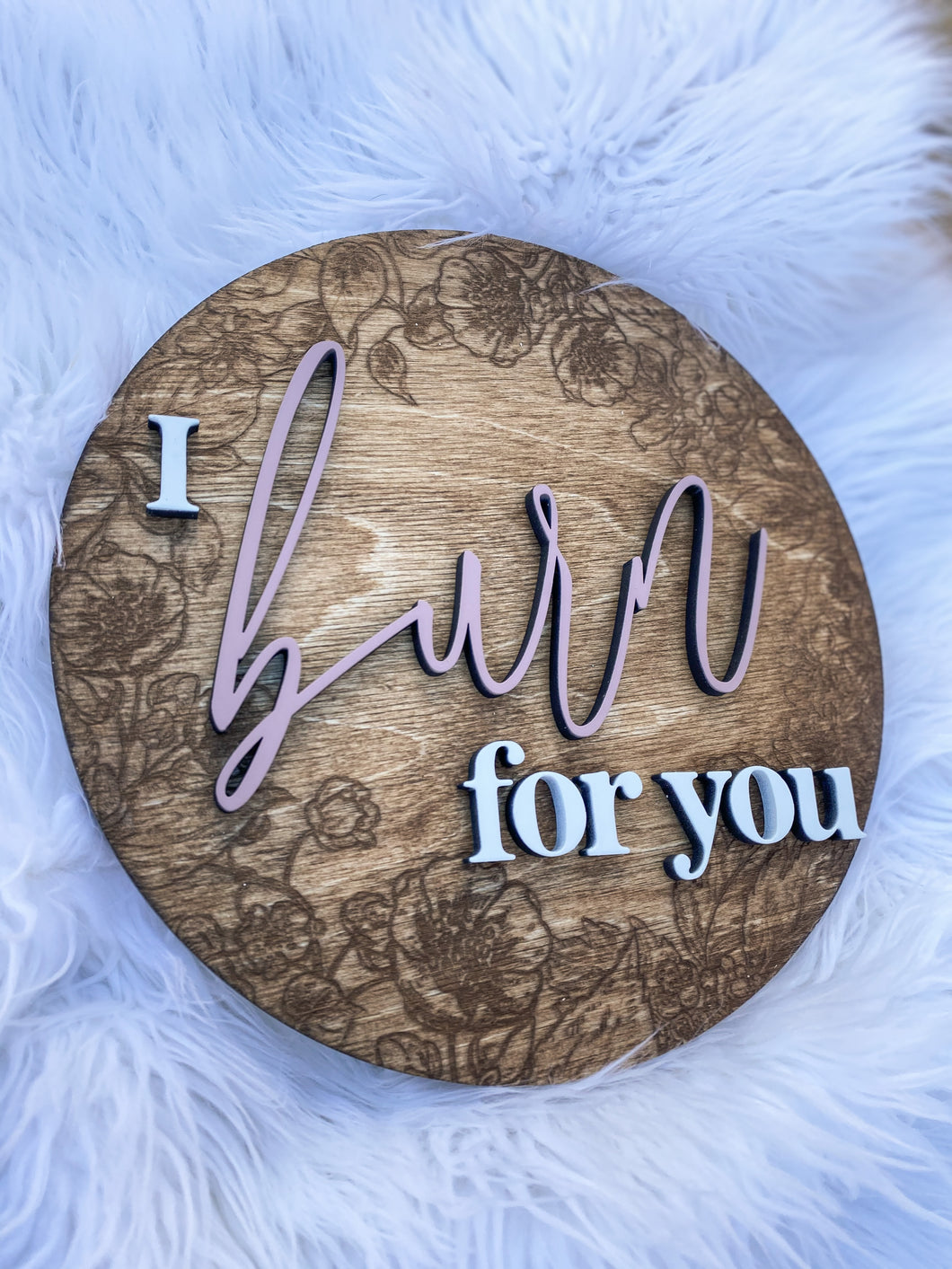 "Burning Love - 10"" Round Sign"