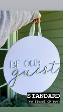 Load image into Gallery viewer, CUSTOM Be Our Guest Door Hanger PREORDER