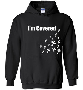 I'm Covered Cross Hoodie - MyChristy's