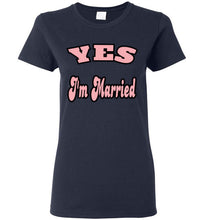 Gildan Yes I'm married Ladies T Shirt - MyChristy's
