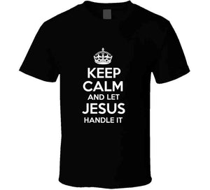 Keep Calm And Let Jesus Handle It T Shirt - MyChristy's