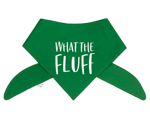What The Fluff Bandana - Color Options Avail. (No Personalization)