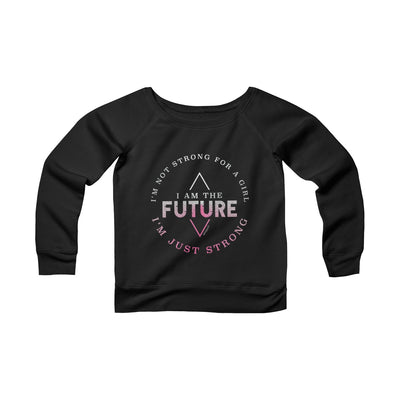 I AM THE FUTURE! Sponge Fleece Wide Neck Sweatshirt