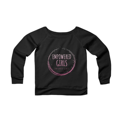 EMPOWERED GIRLS • Sponge Fleece Wide Neck Sweatshirt