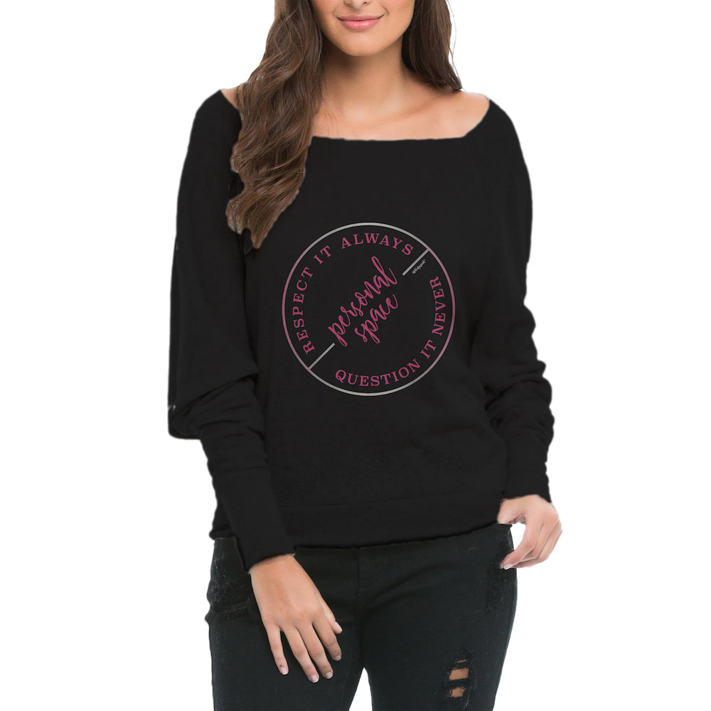 PERSONAL SPACE! Sponge Fleece Wide Neck Sweatshirt