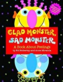 glad monster sad monster a book about teaching kids emotions