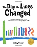 The Day the Lines Changed by Kelly Donner