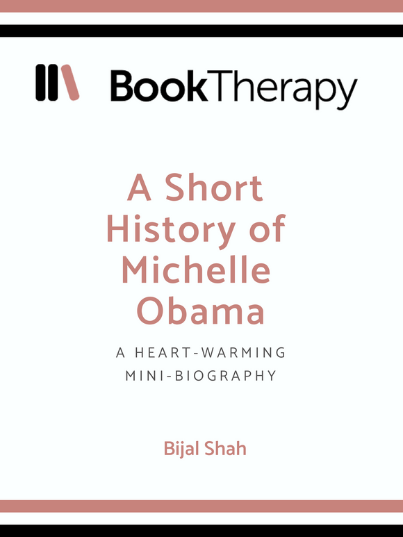 A Short History of Michelle Obama: A Heart-Warming Mini-Biography - Book Therapy