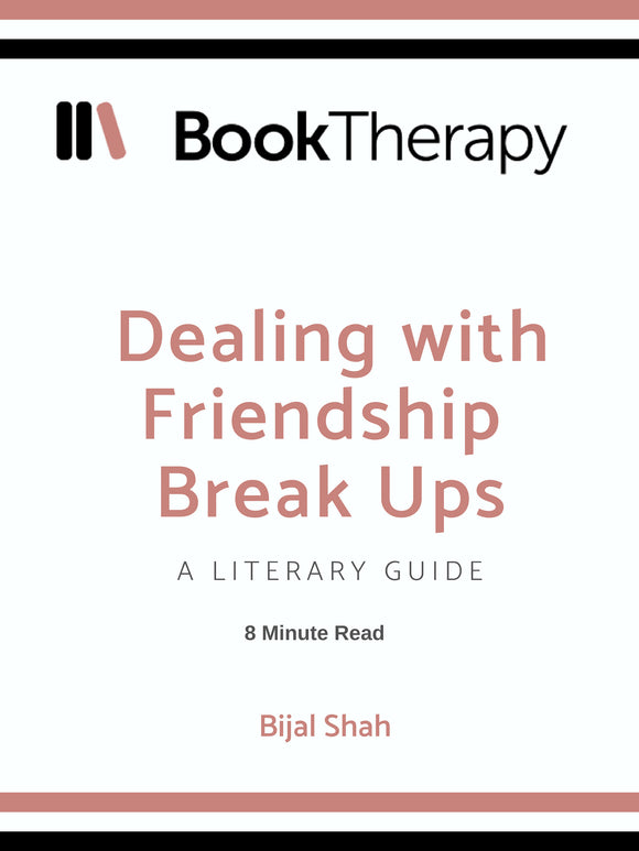 A Literary Guide On Dealing With Friendship Breakups - Book Therapy
