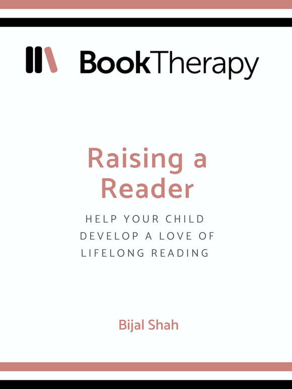 Raising a Reader: Help your Child Develop a Love of Lifelong Reading - Book Therapy
