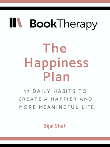 The Happiness Plan: 17 Daily Habits to Create a Happier and More Meaningful Life - Book Therapy
