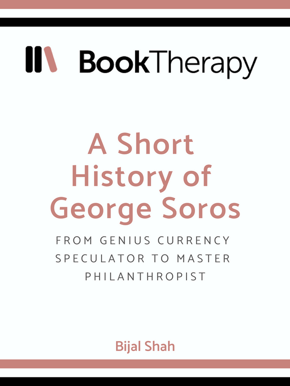 A Short History of George Soros - Book Therapy