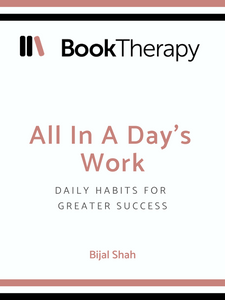 All In a Day's Work: Daily Habits for Greater Success - Book Therapy