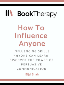 How to Influence Anyone - Book Therapy