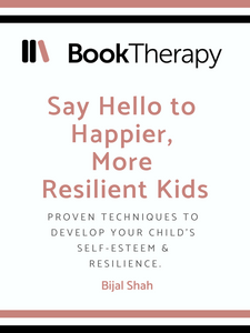 Say Hello To Happier, More Resilient Kids: Proven techniques to develop your child's self-esteem & resilience. - Book Therapy
