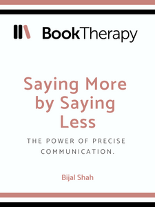 Saying More by Saying Less: The Power of Precise Communication - Book Therapy